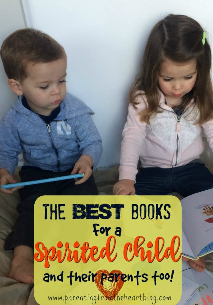 Spirited children or strong-willed children can make life challenging to say the least. Here are some of the BEST books for a spirited child and their parents too!