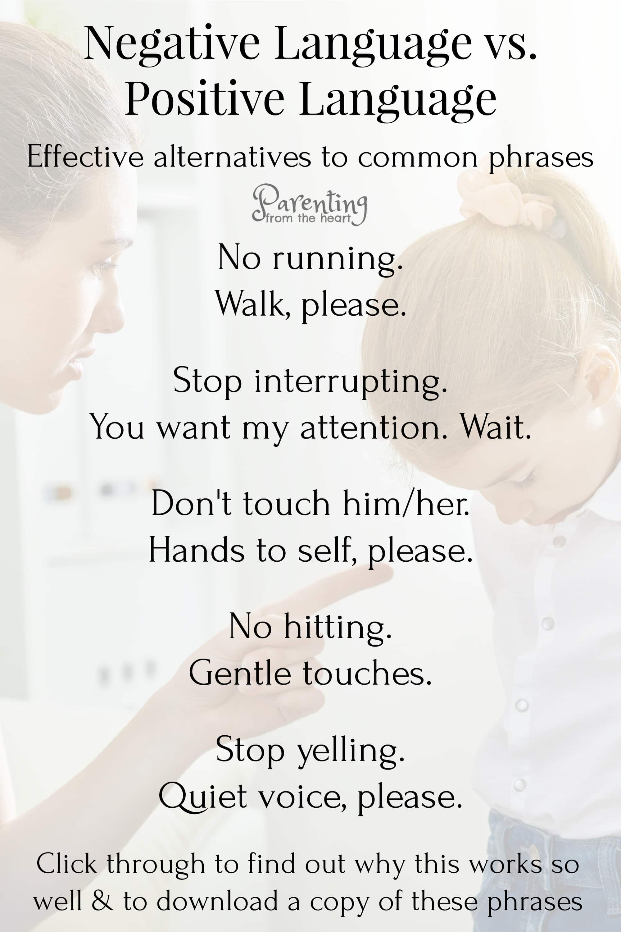 Negative language impacts our children. Find more effective positive parenting alternatives to these phrases. These positive parenting strategies are perfect for parenting toddlers, preschoolers and older kids. #parenting #positiveparenting #parentingtoddlers #parentingtips #momlife #positivediscipline #howtotalksokidswilllisten