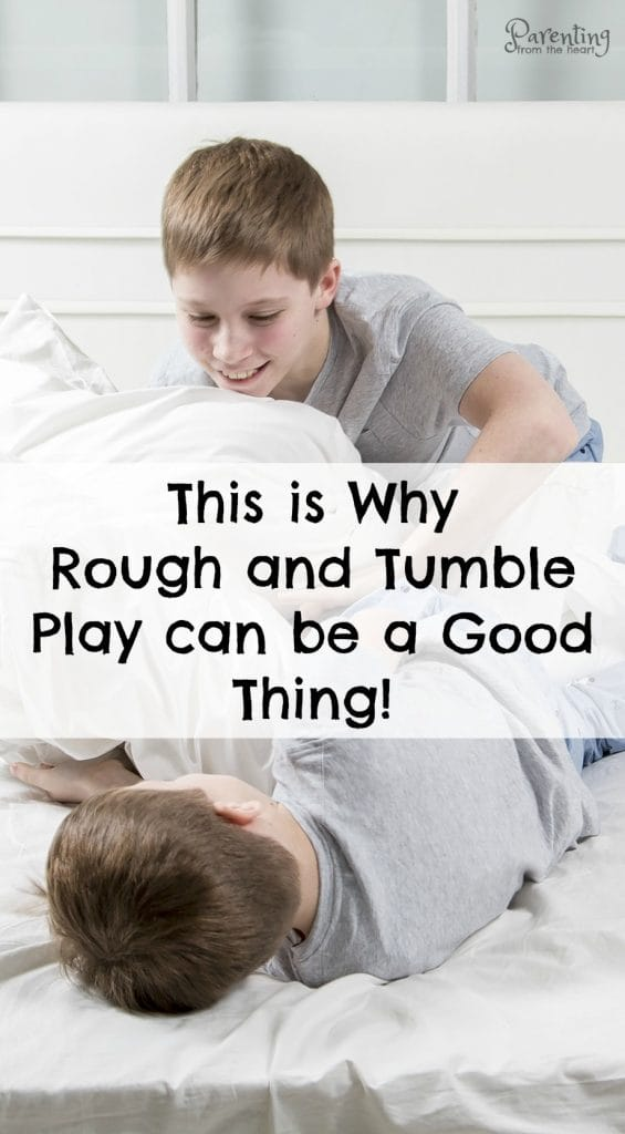 Do boys need to roughhouse? As it turns out there are many benefits to boys and girls engaging in rough-and-tumble play. Learn more here. Positive Parenting. Parenting from the Heart.