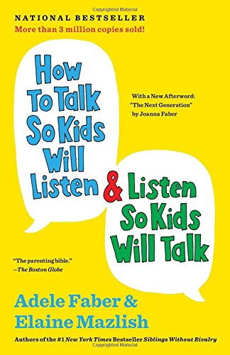 how to talk so kids will listen and how to listen so kids will talk
