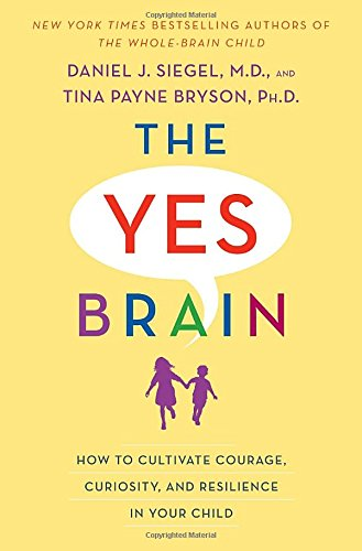 Yes brain by Daniel Siegel and Tina Bryson